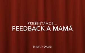feedback a mama